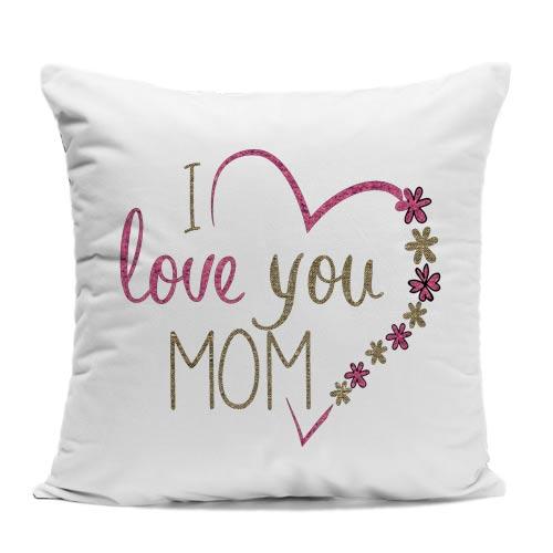 I Love You Mom Cushion