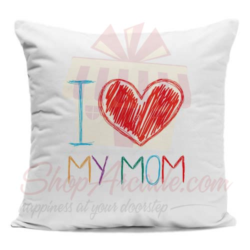 I Love My Mom Cushion